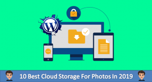 10 Best Cloud Storage For Photos You Can Use In 2019