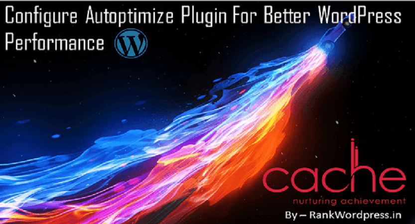 Best Autoptimize WordPress Plugin Configuration Tutorial For 2019